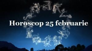 Horoscop 25 februarie 2015